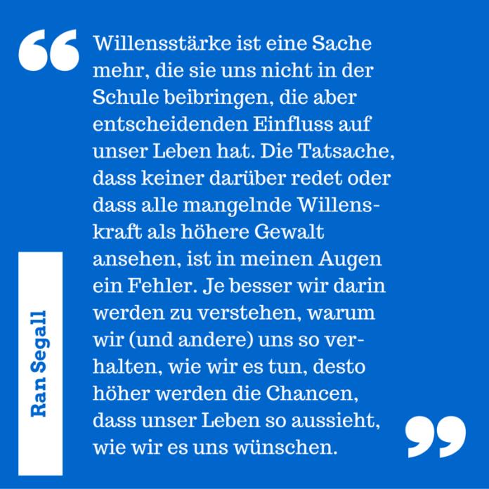 150905__Zitat__Ran-Segall__Willenskraft